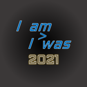 I AM > I WAS